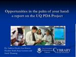 Opportunities in the palm of your hand: a report on the UQ PDA Project