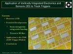 Application of Vertically Integrated Electronics and Sensors (3D) to Track Triggers