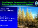 Stand Density Management From Stand To Forest Estate - Stand Level Impacts