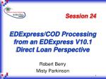 EDExpress/COD Processing from an EDExpress V10.1 Direct Loan Perspective