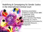 Redefining & Campaigning for Gender Justice  in the International Criminal Court