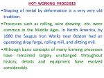 HOT- WORKING PROCESSES