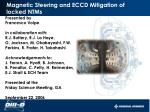 Magnetic Steering and ECCD Mitigation of locked NTMs