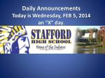 """Daily Announcements  Today is Wednesday, FEB 5, 2014 an """"X"""" day."""