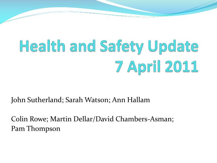 health and safety update 7 april 2011 n.