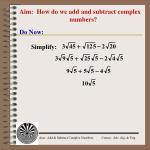 Aim:  How do we add and subtract complex numbers?