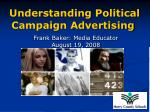 Understanding Political Campaign Advertising