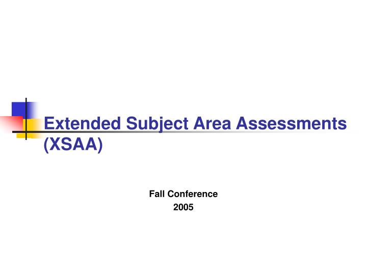 extended subject area assessments xsaa n.
