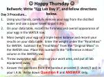 """ Happy Thursday  Bellwork: Write """"Egg Lab Day 3"""", and follow directions below."""
