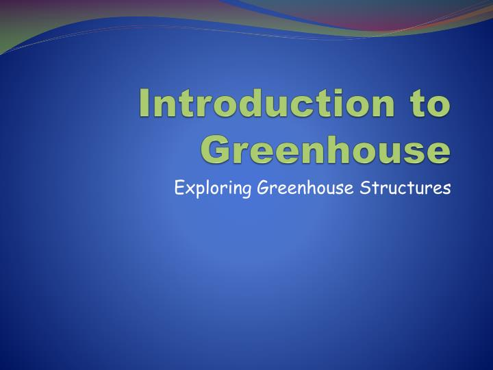 introduction to greenhouse n.