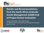 Nokuzola Mamabolo, Senior M&E Advisor FHI 360 South Africa Umbrella Grants Management Program