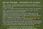 group therapy: ancestors & cousins