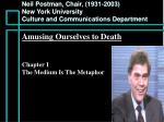 Neil Postman, Chair, (1931-2003) New York University Culture and Communications Department