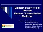 Maintain quality of life through Modern Chinese Herbal Medicine