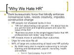 """""""Why We Hate HR"""""""