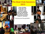 The Boat Club Sessions 2013