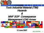 Toxic Industrial Material (TIM) Hazards & MNF SOP  Consequence Management (CM) Annex