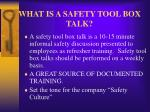 WHAT IS A SAFETY TOOL BOX TALK?