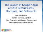 The Launch of Google™ Apps at USC: Determinants, Decisions, and Deterrents