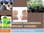 Genetic Engineering Project: Cloning