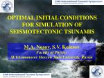 OPTIMAL INITIAL CONDITIONS FOR SIMULATION OF SEISMOTECTONIC TSUNAMIS