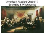 American Pageant Chapter 7 Strengths & Weaknesses