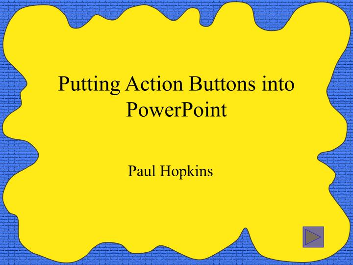 putting action buttons into powerpoint n.