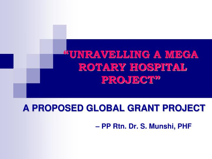 unravelling a mega rotary hospital project n.