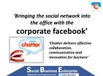'Bringing the social network into the office with the  corporate facebook'