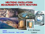 NEUTRINO OSCILLATION  MEASUREMENTS WITH REACTORS