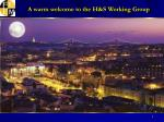 A warm welcome to the H&S Working Group