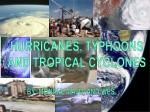 HURRICANES, TYPHOONS AND TROPICAL CYCLONES