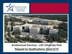 Architectural Services - LSC University Park Request for Qualifications: Event #175