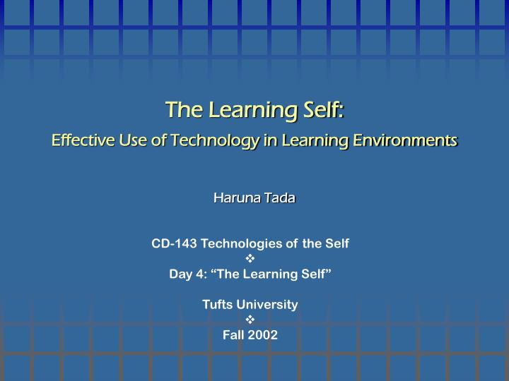 the learning self effective use of technology in learning environments n.