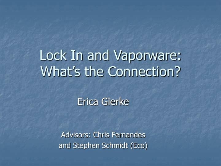 lock in and vaporware what s the connection n.