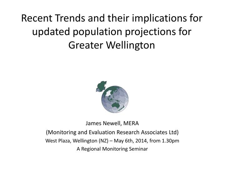 recent trends and their implications for updated population projections for greater wellington n.