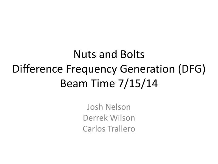 PPT - Nuts and Bolts Difference Frequency Generation (DFG