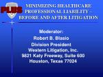 MINIMIZING HEALTHCARE PROFESSIONAL LIABILITY – BEFORE AND AFTER LITIGATION