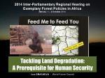 Tackling  Land  Degradation : A  Prerequisite  for  Human  Security