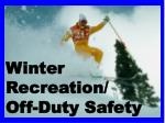 Winter Recreation/ Off-Duty Safety