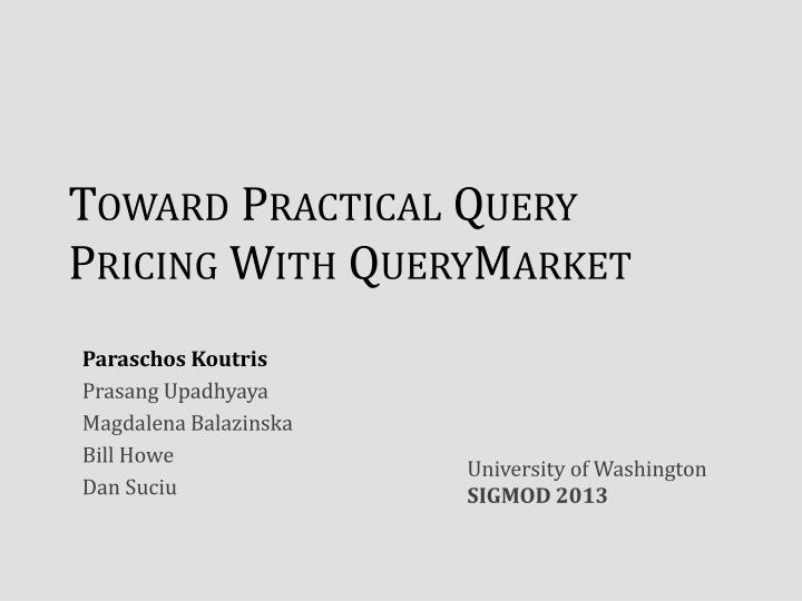 toward practical query pricing with querymarket n.