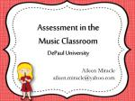Assessment in the  Music Classroom  DePaul University