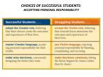 CHOICES OF SUCCESSFUL STUDENTS: ACCEPTING PERSONAL RESPONSIBILITY