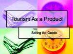 Tourism As a Product