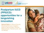Postpartum IUCD (PPIUCD): opportunities for a languishing innovation