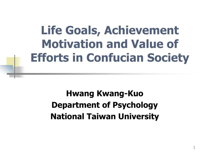 life goals achievement motivation and value of efforts in confucian society n.