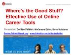 Where's the Good Stuff? Effective Use of Online Career Tools