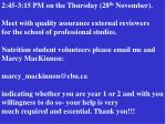 2:45-3:15 PM on the Thursday (28 th November). Meet with quality assurance external reviewers