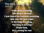 The King is Coming [Green 275]