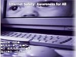 Internet Safety: Awareness for All